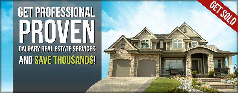 Get Professional Proven Calgary Real Estate Services and Save Thousands