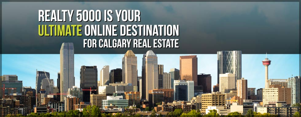 Realty 5000 is your Ultimate Destination for Calgary Real Estate